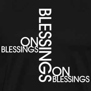 Blessings on Blessings T-Shirts - Men's Premium T-Shirt
