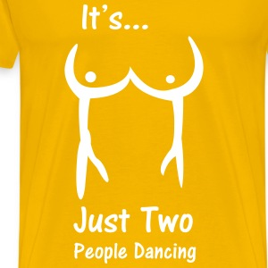 It's just two people dancing T-Shirts - Men's Premium T-Shirt