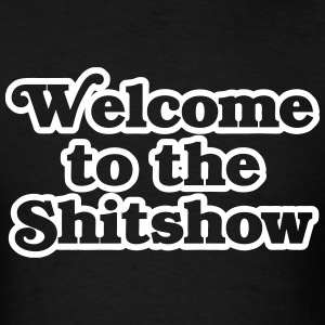 Welcome to the Shitshow T-Shirts - Men's T-Shirt