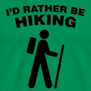 I'd Rather Be Hiking - Men's Premium T-Shirt