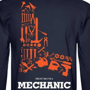 Trust Me I'm a Mechanic - Men's Long Sleeve T-Shirt