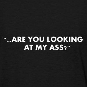 are you looking at my ass? - Women's T-Shirt