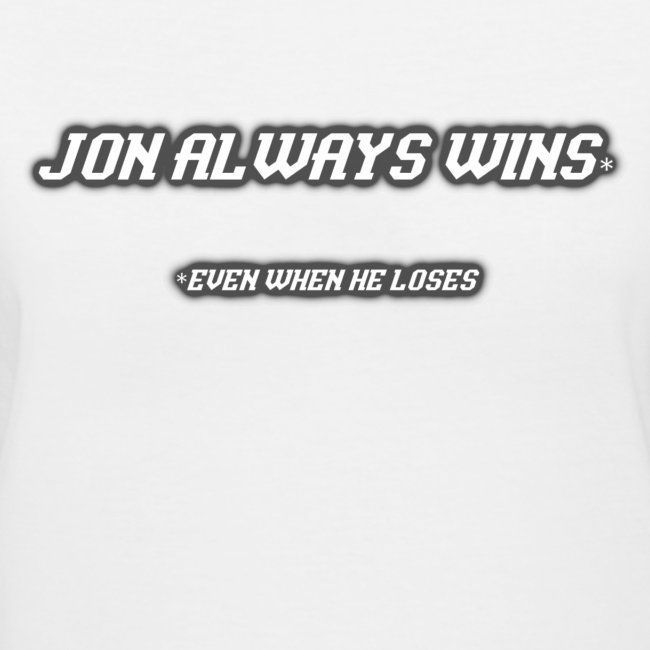 Jon Always Wins (Ladies)