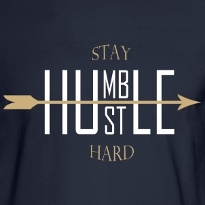 stay humble - hustle hard Long Sleeve Shirts - Men's Long Sleeve T-Shirt