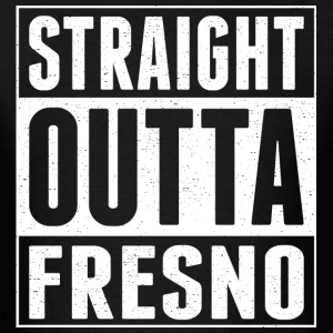 Straight Outta Fresno - Men's T-Shirt
