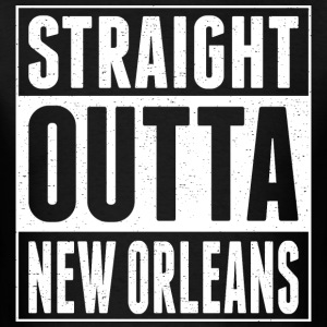 Straight Outta New Orleans - Men's T-Shirt