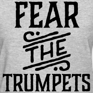 Fear The Trumpets Music Women's T-Shirts - Women's T-Shirt