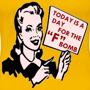 "Today Is A Day For The ""F"" Bomb Retro - Women's Premium T-Shirt"