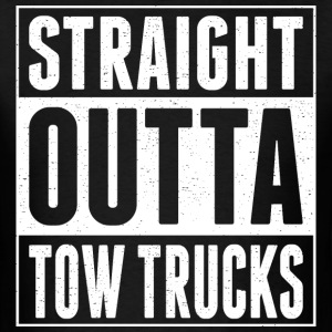 Straight Outta Tow Trucks - Men's T-Shirt
