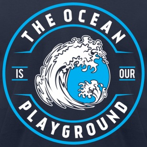 ocean is our playground T-Shirts - Men's T-Shirt by American Apparel