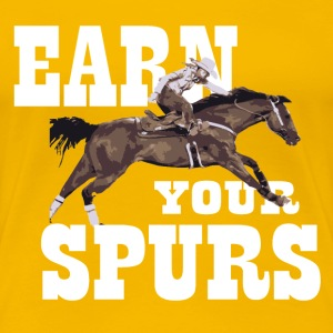 Earn Your Spurs Women's T-Shirts - Women's Premium T-Shirt