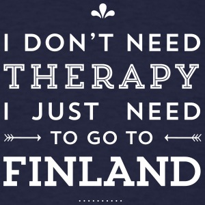 I just need to go to Finland T-Shirts - Men's T-Shirt