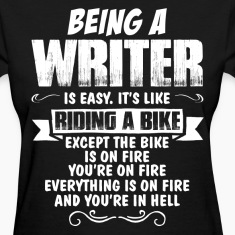 Being A Writer Is Easy It's Like Riding A Bike... Women's T-Shirts