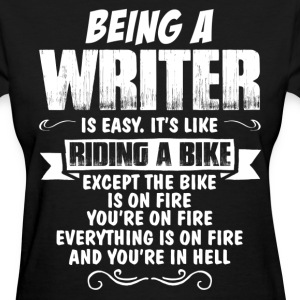 Being A Writer Is Easy It's Like Riding A Bike... Women's T-Shirts - Women's T-Shirt
