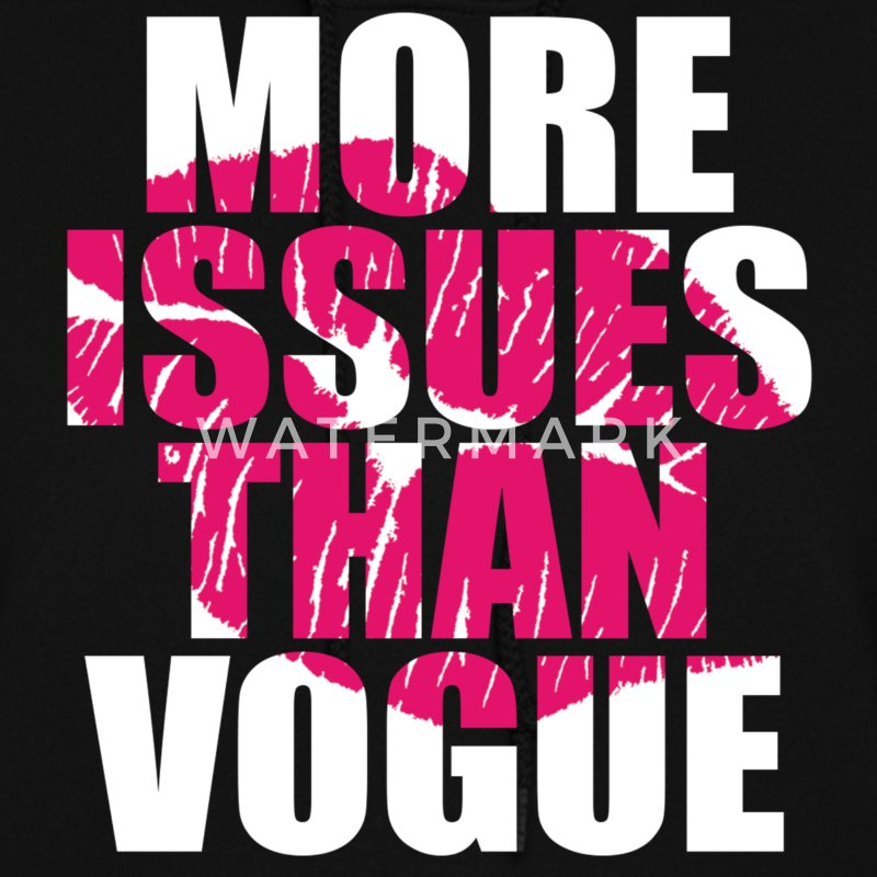 More Issues Than Vogue Hoodies - Women's Hoodie