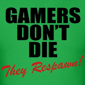 Gamers Don't Die, They Respawn! T-Shirts - Men's T-Shirt