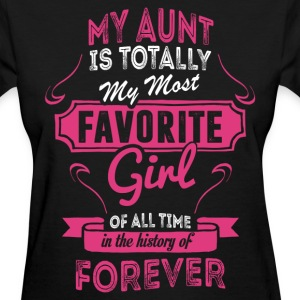 My Aunt Is Totally My Most Favorite Girl Women's T-Shirts - Women's T-Shirt