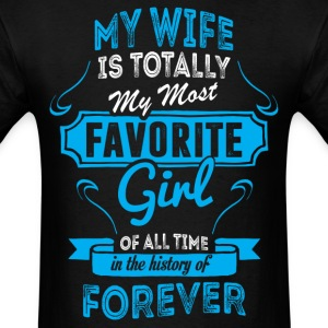 My Wife Is Totally My Most Favorite Girl  T-Shirts - Men's T-Shirt