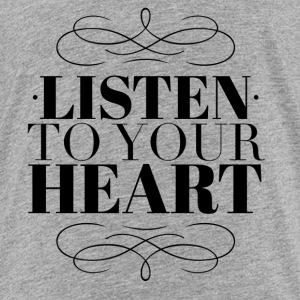 Listen to your heart Baby & Toddler Shirts - Toddler Premium T-Shirt