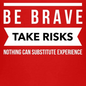 Be brave take risks  Kids' Shirts - Kids' Premium T-Shirt