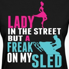 Lady In The Street But A Freak On My Sled