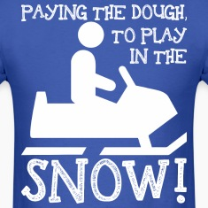 Paying The Dough To Play In The Snow Snowmobile