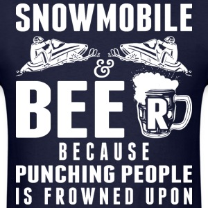 Snowmobile And Beer Punching People Frowned Upon - Men's T-Shirt