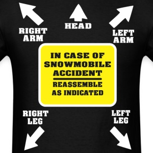 Snowmobile Accident Reassemble As Indicated - Men's T-Shirt