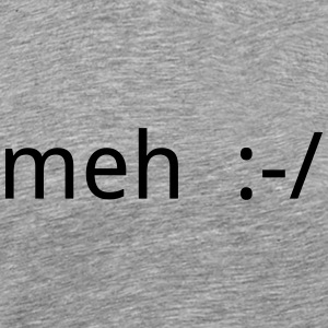 Meh :-/ - Men's Premium T-Shirt