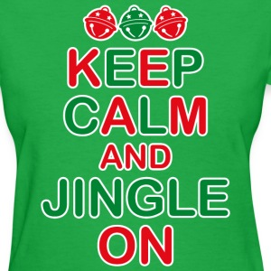 Keep Calm Jingle On Women's T-Shirts - Women's T-Shirt
