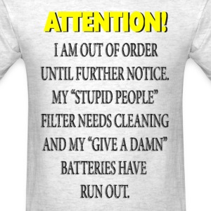 Attention Out Of Order T-Shirts - Men's T-Shirt