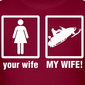 Snowmobile Snow Your Wife My Wife - Men's T-Shirt