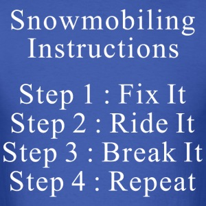 Snowmobiling Instructions - Men's T-Shirt