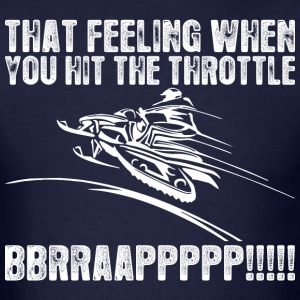 Snowmobile That Feeling When You Hit The Throttle  - Men's T-Shirt