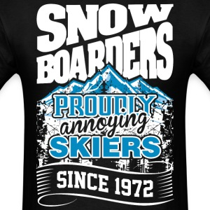 Snow Boarders Proudly Annoying Skiers Since 1972 - Men's T-Shirt