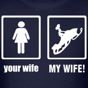 Your Wife My Wife Snowmobile - Men's T-Shirt