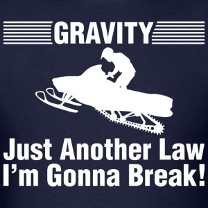 Gravity Just Another Law Im Gonna Break Snowmobile - Men's T-Shirt