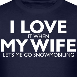 I Love My Wife Lets Me Go Snowmobiling   - Men's T-Shirt