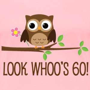 60th Birthday Owl Look Whoos 60 Women's T-Shirts - Women's Premium T-Shirt