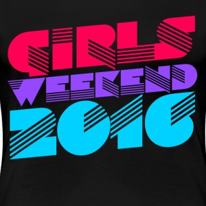 Girls weekend 2016 - Women's Premium T-Shirt