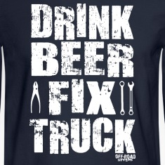 DRINK BEER FIX TRUCK Long Sleeve Shirts