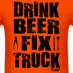 DRINK BEER FIX TRUCK T-Shirts