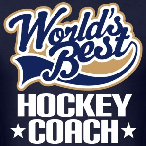 Worlds Best Hockey Coach Gift Idea T-Shirts - Men's T-Shirt
