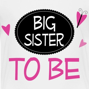 Big Sister to Be Baby & Toddler Shirts - Toddler Premium T-Shirt