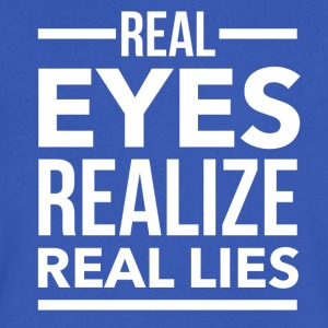 Real eyes realize real lies T-Shirts - Men's V-Neck T-Shirt by Canvas