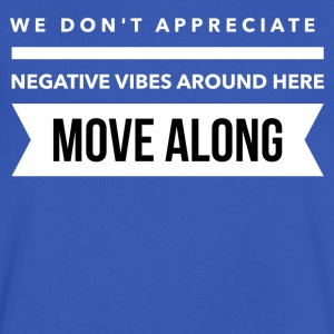 We don't appreciate negative vibes T-Shirts - Men's V-Neck T-Shirt by Canvas
