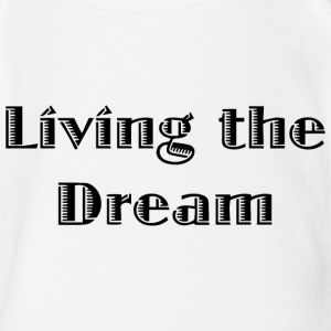 Living the dream Baby Bodysuits - Short Sleeve Baby Bodysuit