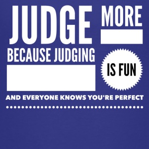 Judge more everybody knows you are perfect Kids' Shirts - Kids' Premium T-Shirt