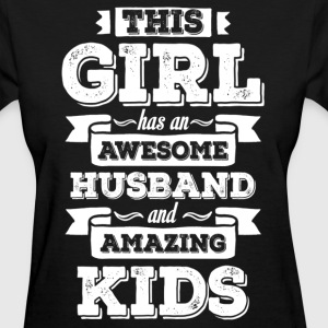 This Girl Has An Awesome Husband And Amazing Kids Women's T-Shirts - Women's T-Shirt
