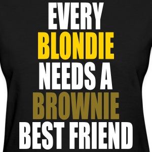Every Blondie Needs A Brownie Best Friend Women's T-Shirts - Women's T-Shirt